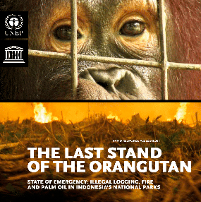 "2007: ""The Last Stand of the Orangutan, State of Emergency: Illegal logging, fire and palm oil in Indonesia's National Parks"" published"
